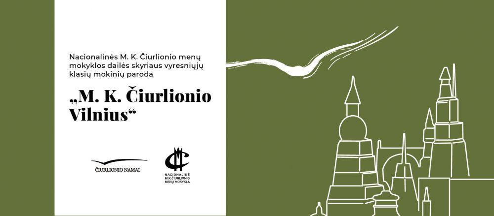 """Paroda """"M. K. Čiurlionio Vilnius"""""""