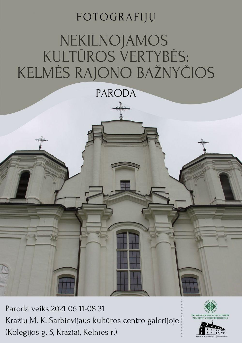 """Fotografijų paroda """"Nekilnojamos kultūros vertybės: Kelmės rajono bažnyčios"""""""