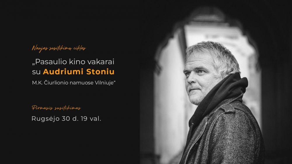 Pasaulio kino vakarai su Audriumi Stoniu Čiurlionio namuose Vilniuje